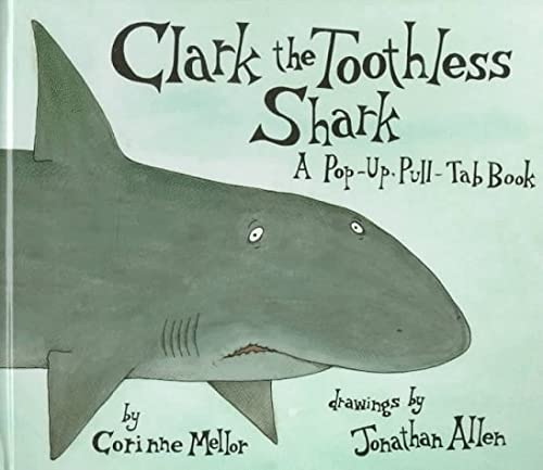 9780307176066: Clark the Toothless Shark: A Pop-Up, Pull-Tab Book