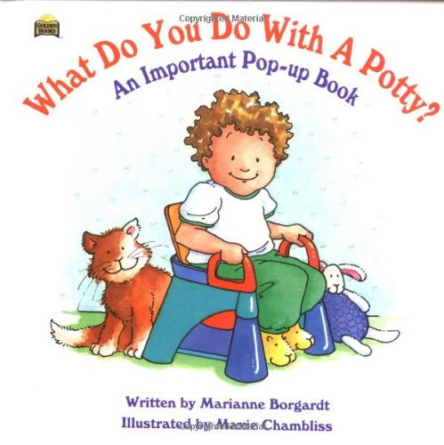 What Do You Do With A Potty? An Important Pop-up Book (9780307176103) by Marianne Borgardt