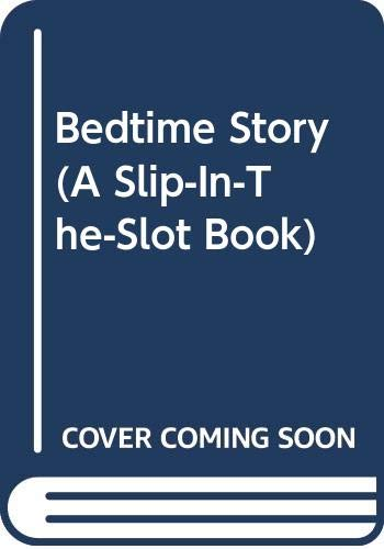 9780307176318: Bedtime Story: A Slip-In-The-Slot Book