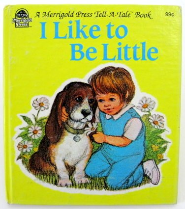 9780307177032: I like to be little (A Merrigold Press tell-a-tale book)