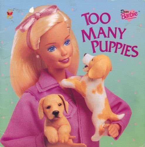 9780307177889: Too Many Puppies (Dear Barbie)
