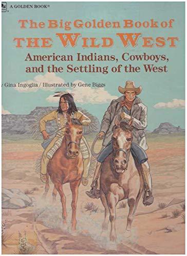 9780307178718: The Big Golden Book Of Wild West