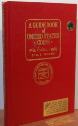 9780307198716: A Guide Book of United States Coins 40th Edition 1987 (Guide Book of U.S. Coins: The Official Redbook)