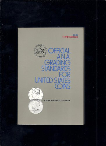 Official A.N.A. Grading Standards for U.S. Coins: Kenneth E. Bressett,
