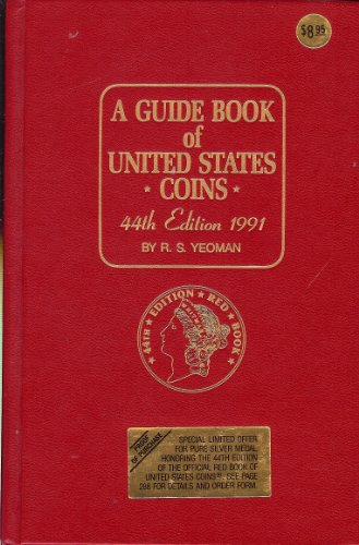 A Guide Book of United States Coins: 44th Edition 1991