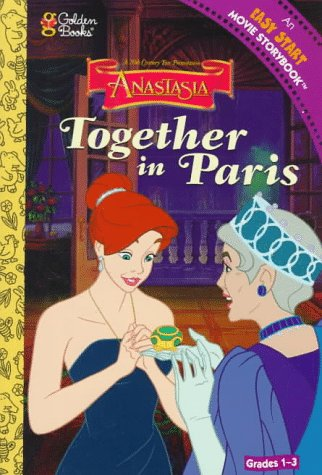 9780307200136: Together in Paris (Anastasia / An Easy Start Movie Storybook, Level 3)