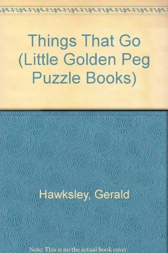 9780307200617: Things That Go (Little Golden Peg Puzzle Books)