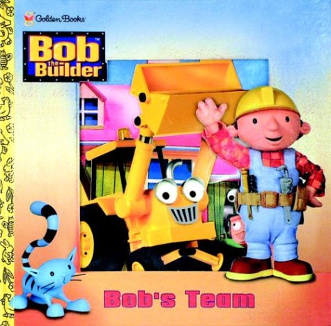9780307200716: Bob's Team (Bob the Builder)