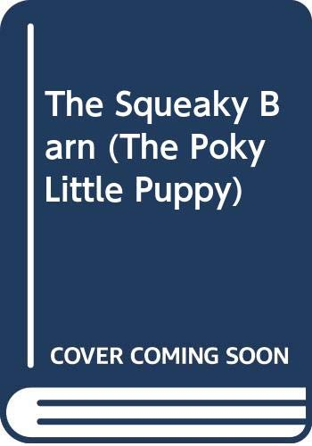 The Squeaky Barn (The Poky Little Puppy) (030720121X) by Normand Chartier