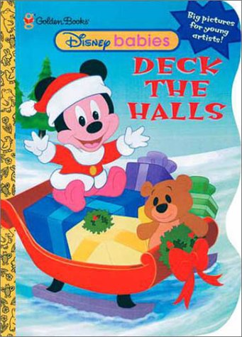 Disney Babies Deck the Halls (My First Coloring Books (Golden)): Golden Books