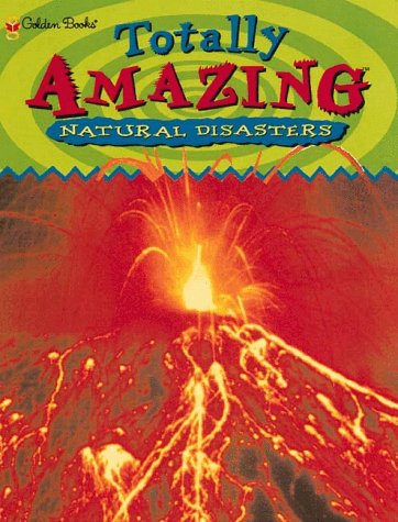 9780307201652: Natural Disasters (Totally Amazing)