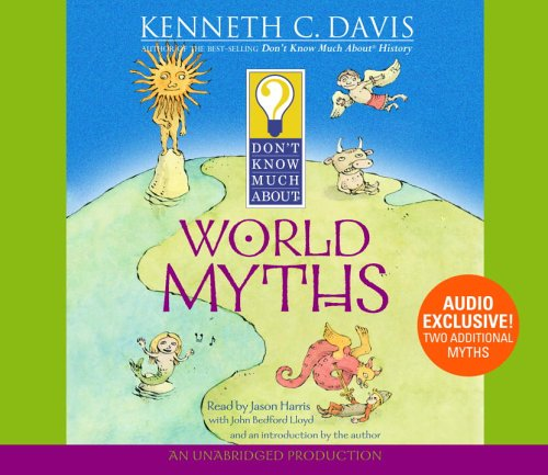 Don't Know Much About World Myths (0307206351) by Davis, Kenneth C.