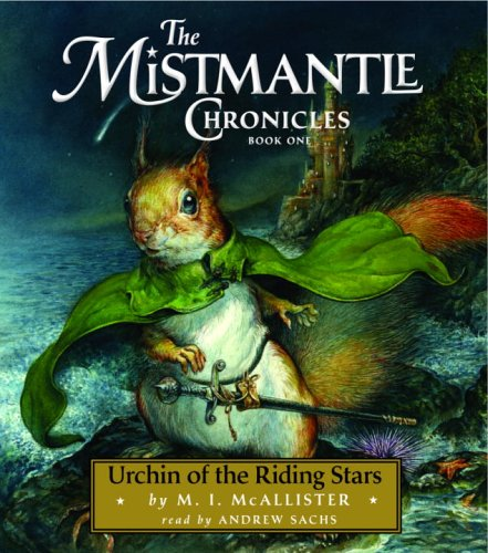 Urchin of the Riding Stars: The Mistmantle Chronicles: Book One: M.I. McAllister