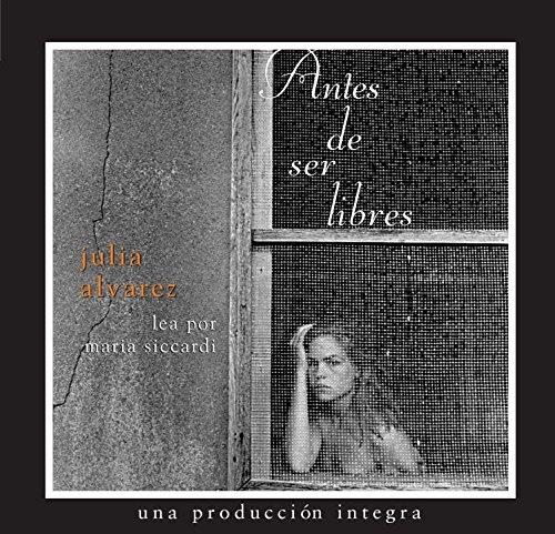 Antes de Ser Libres (Spanish Edition) (0307206505) by Alvarez, Julia