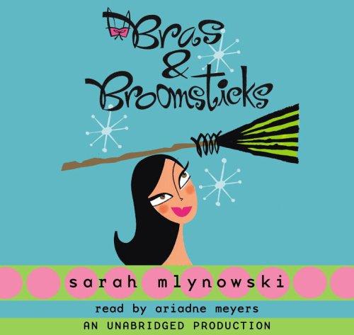 Bras & Broomsticks: Sarah Mlynowski