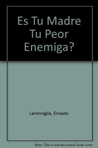 9780307209290: Es Tu Madre Tu Peor Enemiga? (Spanish Edition)