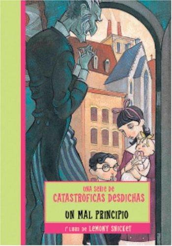 9780307209344: UN MAL PRINCIPIO (Series Of Unfortunate Events) (Spanish Edition)