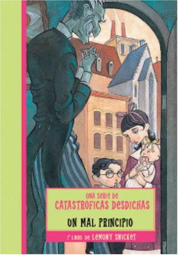 9780307209344: Un mal principio (Una Serie De Catastroficas Desdichas / a Series of Unfortunate Events)
