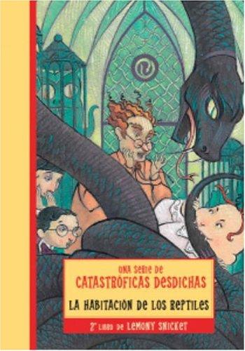 9780307209351: HABITACION DE LOS REPTILES, LA (Una serie de catastroficas desdichas / A Series of Unfortunate Events) (Spanish Edition)