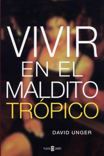 9780307209634: Vivir En El Maldito Tropico (Spanish Edition)