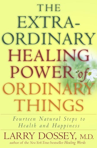 Extraordinary Healing Power Of Ordinary Things
