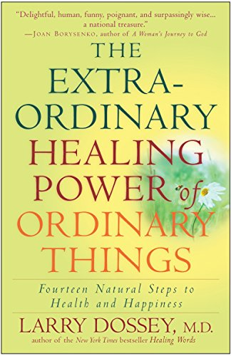 9780307209900: The Extraordinary Healing Power of Ordinary Things: Fourteen Natural Steps to Health and Happiness