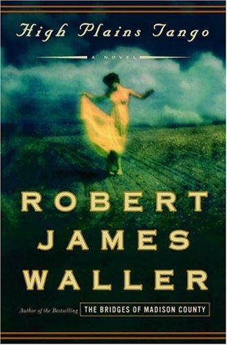HIGH PLAINS TANGO: Waller, Robert James