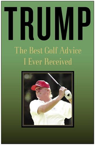 9780307209993: Trump: The Best Golf Advice I Ever Received