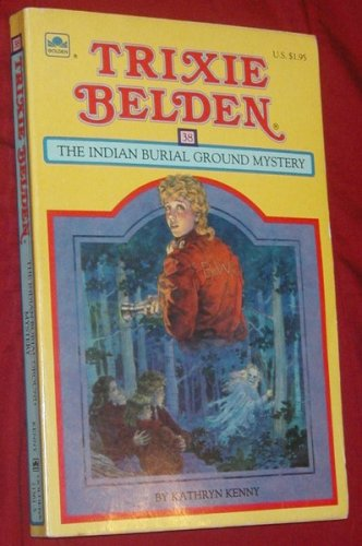 9780307215611: The Indian Burial Ground Mystery (Trixie Belden Mysteries)