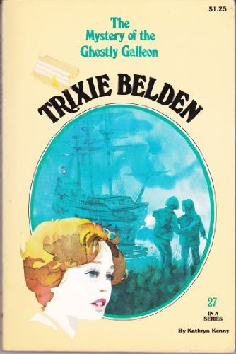 The Mystery of the Ghostly Galleon (Trixie Belden No. 27): Kathryn Kenny