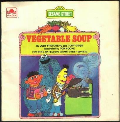 Vegetable Soup: Featuring Jim Henson's Sesame Street: Judy Freudberg; Tony