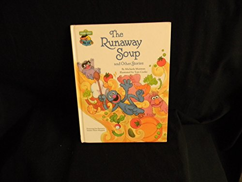 The runaway soup and other stories (CTW Sesame Street silly stories): Muntean, Michaela