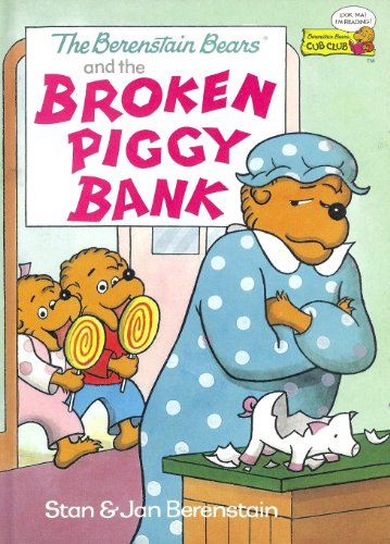 The Berenstain Bears and the Broken Piggy Bank: Stan Berenstain; Jan Berenstain