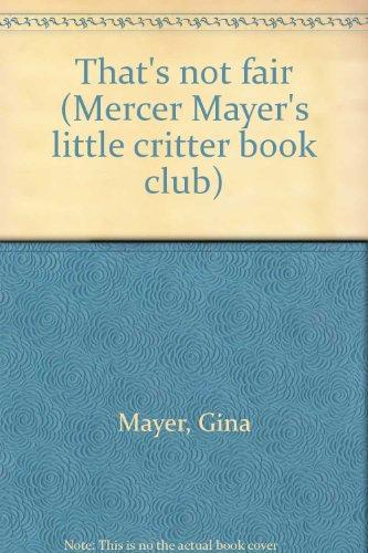 9780307231888: That's not fair (Mercer Mayer's little critter book club)