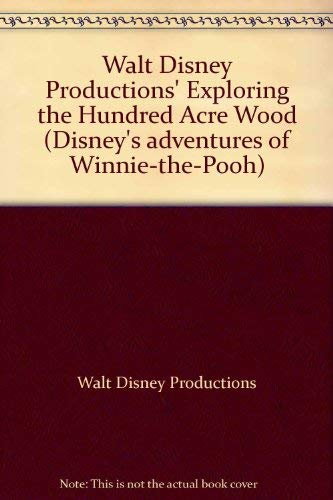 Walt Disney Productions' Exploring the Hundred Acre Wood (Disney's adventures of Winnie-the-Pooh) (0307232069) by Walt Disney Productions