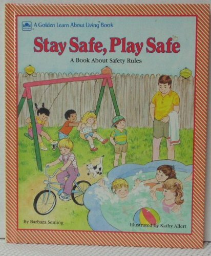 Stay Safe, Play Safe (A Golden Learn About Living Book) (0307232778) by Seuling, Barbara