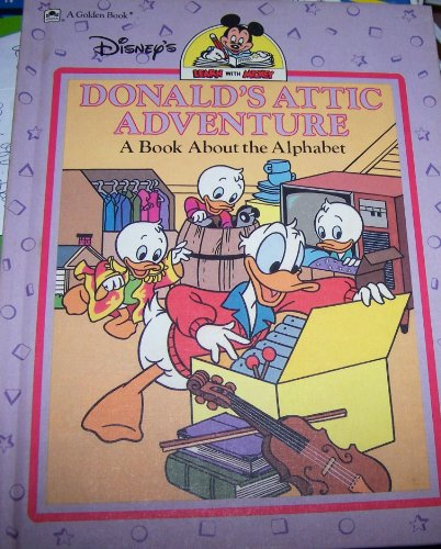 Donald's attic adventure: A book about the alphabet (Disney's learn with Mickey) (0307233006) by West, Cindy