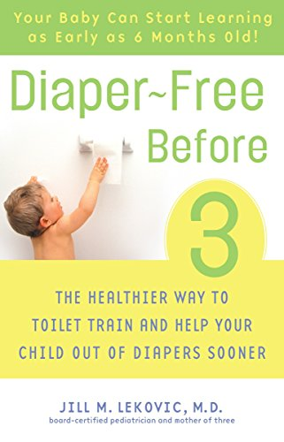 9780307237095: Diaper-Free Before 3: The Healthier Way to Toilet Train and Help Your Child Out of Diapers Sooner