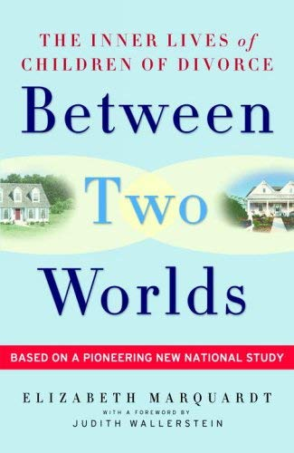 9780307237101: Between Two Worlds: The Inner Lives of Children of Divorce