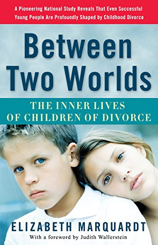 9780307237118: Between Two Worlds: The Inner Lives of Children of Divorce