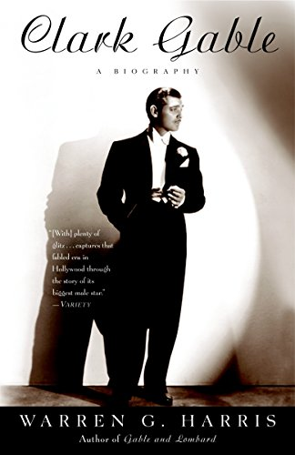 Clark Gable: A Biography: Harris, Warren G.