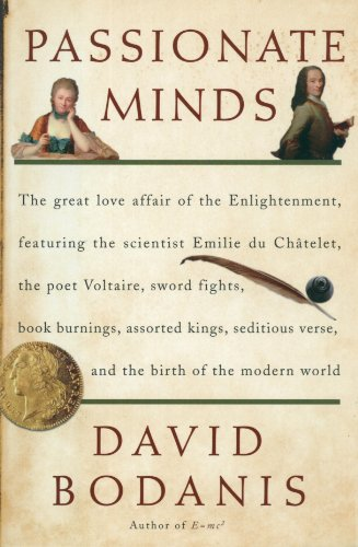 9780307237200: Passionate Minds: The Great Love Affair of the Enlightenment, Featuring the Scientist Emilie Du Chatelet, the Poet Voltaire, Sword Fight