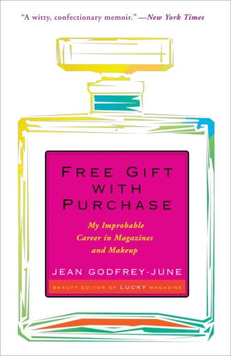 9780307237491: Free Gift with Purchase: My Improbable Career in Magazines and Makeup