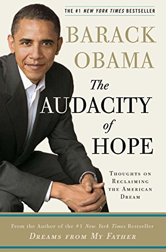 BARACK OBAMA THE AUDACITY OF HOPE Thoughts on Reclaiming the American Dream