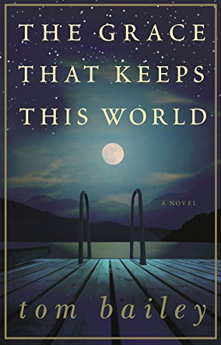 9780307238023: The Grace That Keeps This World: A Novel
