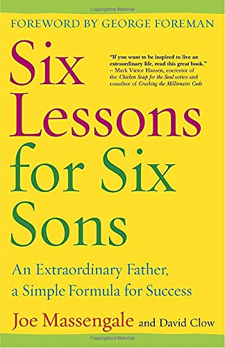 9780307238115: Six Lessons for Six Sons: An Extraordinary Father, A Simple Formula for Success