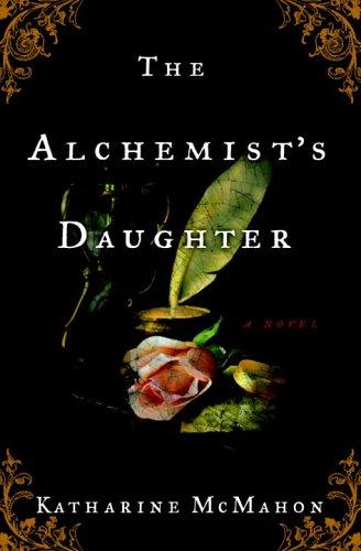 9780307238511: The Alchemist's Daughter: A Novel