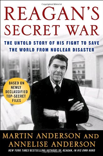 9780307238610: Reagan's Secret War: The Untold Story of His Fight to Save the World from Nuclear Disaster