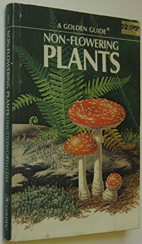 Mushrooms and Other Non-Flowering Plants: Shuttleworth, Floyd Stephen