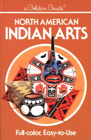 9780307240323: North American Indian Arts (Golden Guide)